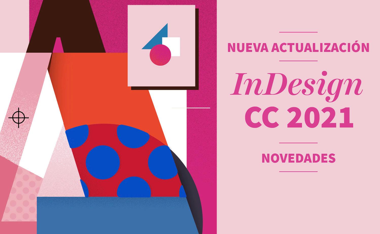 InDesign CC 2021 novedades